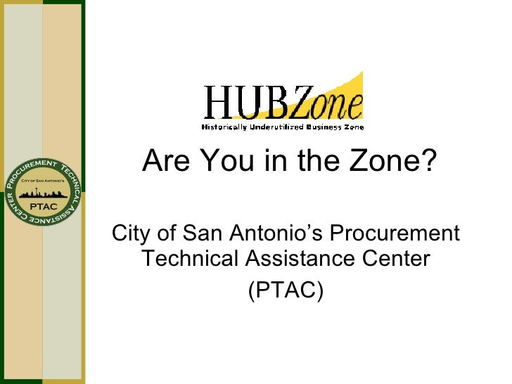Are You in the Zone? City of San Antonio's Procurement Technical Assistance Center (PTAC)