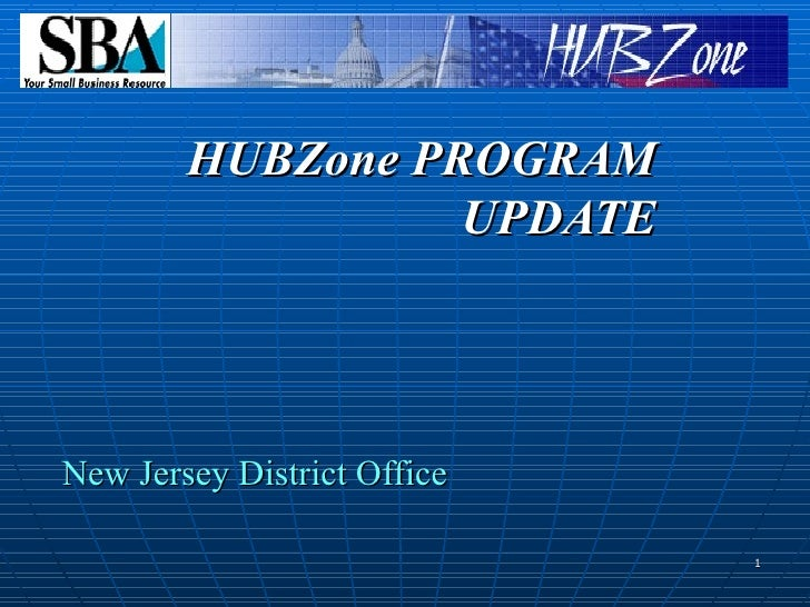 New Jersey District Office HUBZone PROGRAM UPDATE