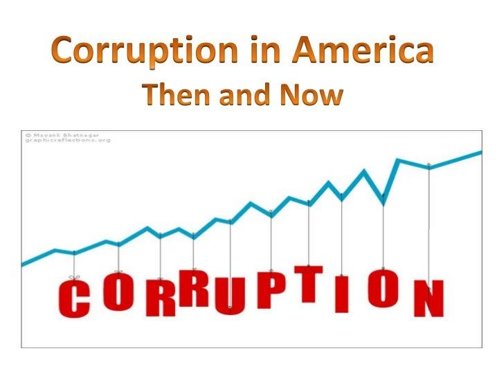 Corruption in America<br />Then and Now<br />