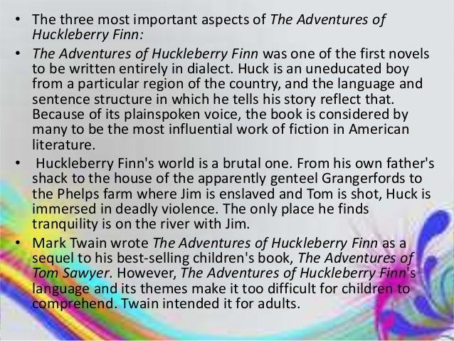 the adventures of huckleberry finn essays In mark twain's novel, the adventures of huckleberry finn, twain develops the plot into huck and jim's adventures allowing him to weave in his criticism of society.