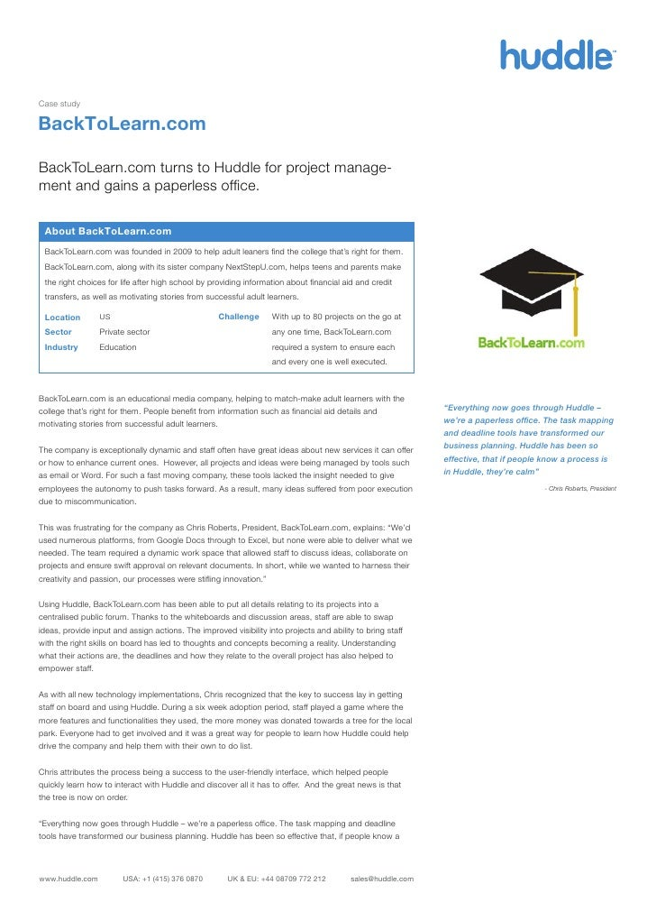 Case studyBackToLearn.comBackToLearn.com turns to Huddle for project manage-ment and gains a paperless office. About BackTo...