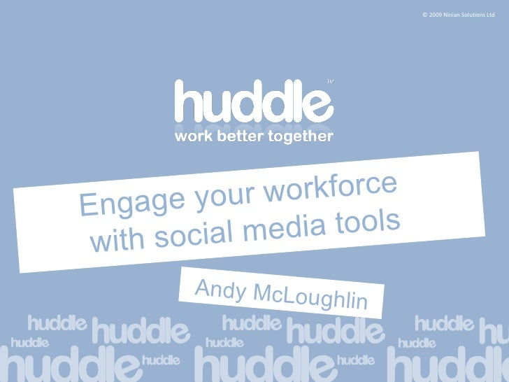 Engage your workforce  with social media tools Andy McLoughlin