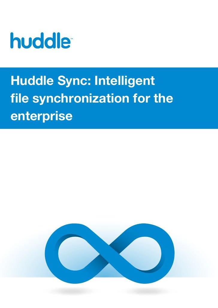 Huddle Sync: Intelligentfile synchronization for theenterprise