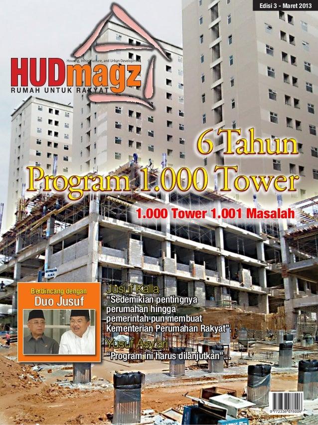 Edisi 3 - Maret 20131.000 Tower 1.001 Masalah6TahunProgram1.000 Tower6TahunProgram1.000 TowerBerbincang denganDuo JusufJus...