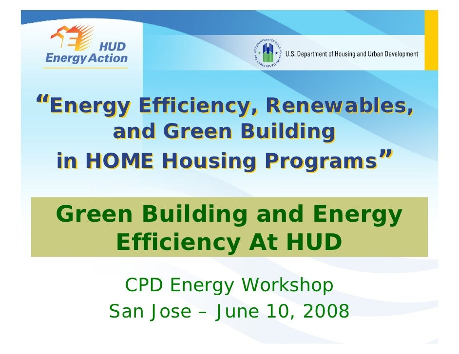 """Energy Efficiency, Renewables,       and Green Building  in HOME Housing Programs""   Green Building and Energy      Effic..."