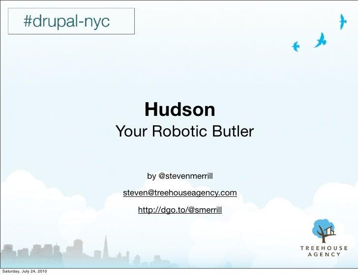 Hudson: Your robotic butler