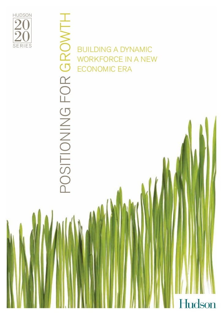 POSITIONING FOR GROWTH                         BUILDING A DYNAMIC                         WORKFORCE IN A NEW              ...