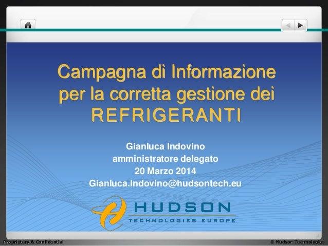 © Hudson TechnologiesProprietary & Confidential Campagna di Informazione per la corretta gestione dei REFRIGERANTI Gianluc...