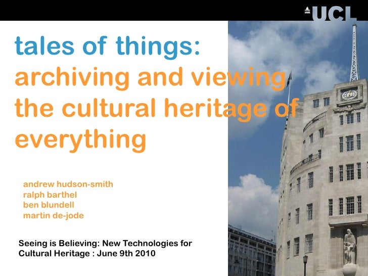 tales of things: archiving and viewing the cultural heritage of everything  andrew hudson-smith  ralph barthel  ben blunde...