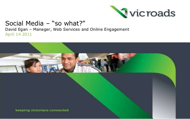 """Social Media – """"so what?""""  David Egan – Manager, Web Services and Online Engagement April 14 2011"""