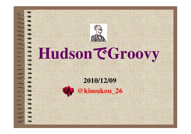Hudson using Groovy  #jggug