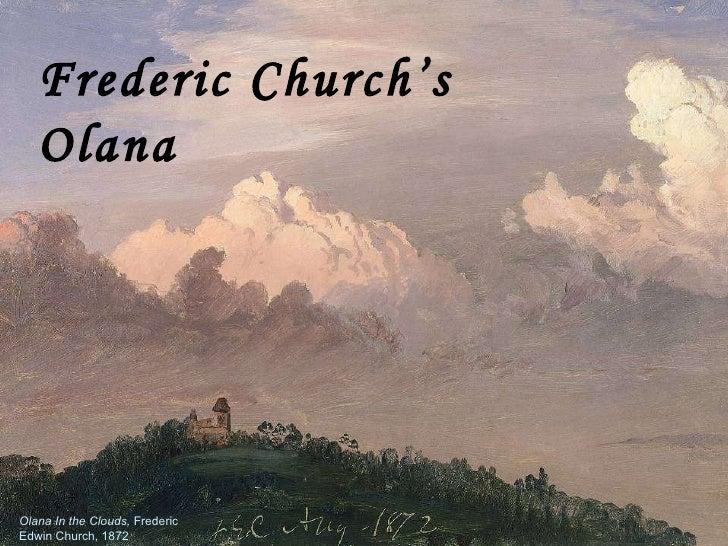Olana In the Clouds,  Frederic Edwin Church, 1872 Frederic Church's Olana