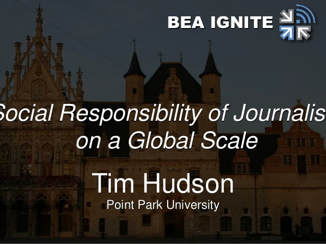 Tim Hudson Point Park University BEA IGNITE Social Responsibility of Journalist on a Global Scale