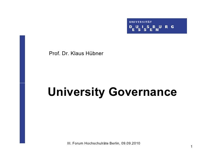 Prof. Dr. Klaus Hübner     University Governance           III. Forum Hochschulräte Berlin, 09.09.2010                    ...