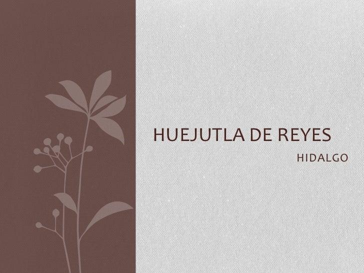 HUEJUTLA DE REYES             HIDALGO