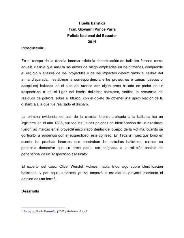 Huella Balística  Tcnl. Giovanni Ponce Parra  Policía Nacional del Ecuador  2014  Introducción:  En el campo de la ciencia...