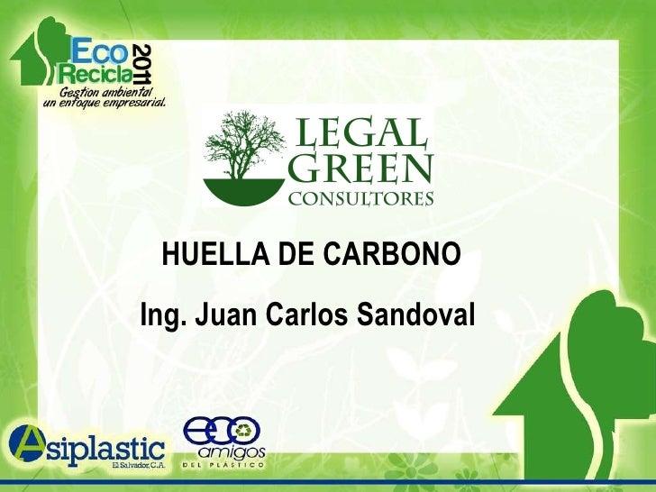 HUELLA DE CARBONO Ing. Juan Carlos Sandoval