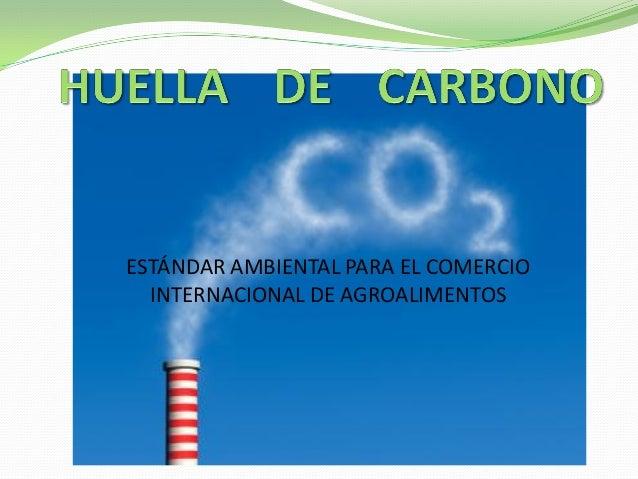 ESTÁNDAR AMBIENTAL PARA EL COMERCIO INTERNACIONAL DE AGROALIMENTOS