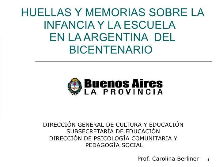 Huellas y Memorias sobre el sistema educativo Argentino desde 1810 al 2010