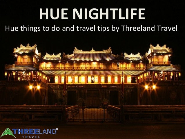 HUE NIGHTLIFE Hue things to do and travel tips by Threeland Travel