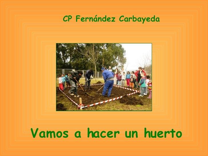 Vamos a hacer un huerto CP Fernández Carbayeda