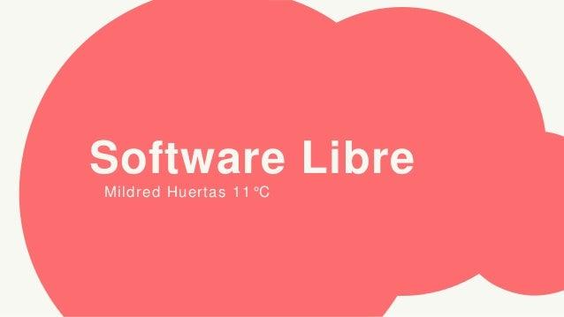 Software Libre Mildred Huertas 11°C
