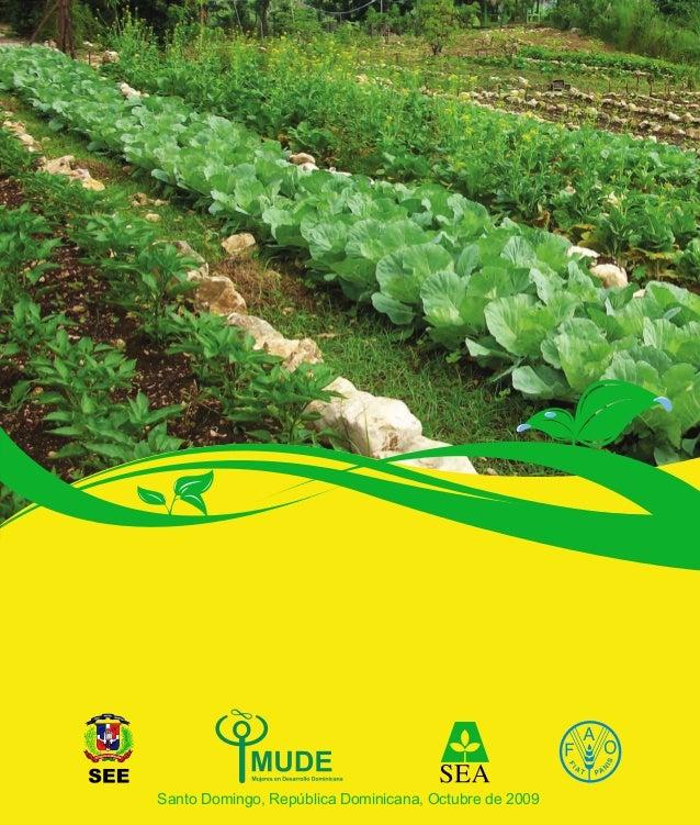 Santo Domingo, República Dominicana, Octubre de 2009 EL HUERTO ESCOLAR COMO RECURSO DE ENSEÑANZA-APRENDIZAJE DE LAS ASIGNA...