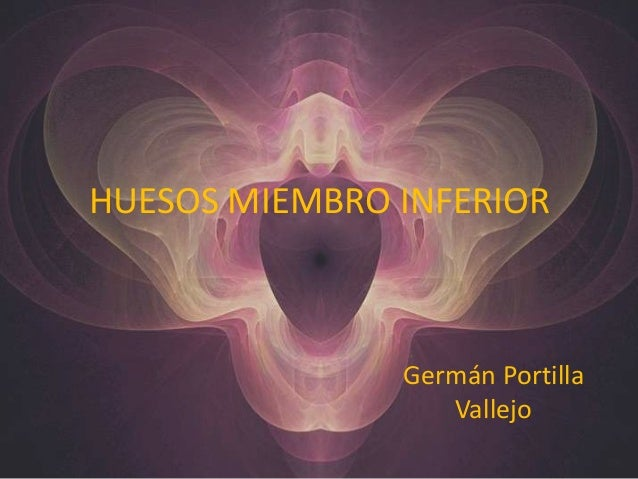 HUESOS MIEMBRO INFERIOR Germán Portilla Vallejo