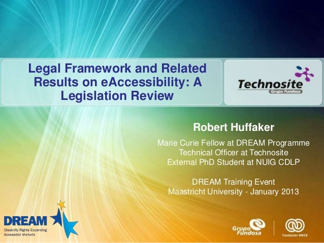 Legal Framework and Related Results on eAccessibility: A     Legislation Review                            Robert Huffaker...