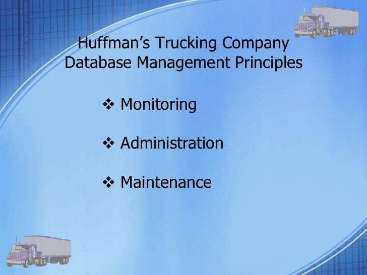 "huffman trucking and the modern maintenance database essay 3 entities and attributes entities and attributes define the columns of data in the  database entity- the subject of the table, ie ""vehicles"" attributes- properties."