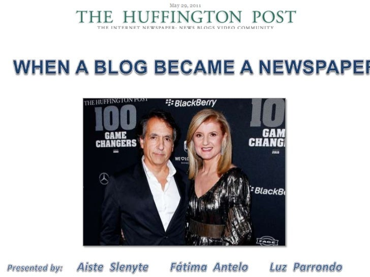 PART 3<br />WHEN A BLOG BECAME A NEWSPAPER<br />Presentedby:      AisteSlenyte       Fátima  Antelo       Luz  Parrondo<br />