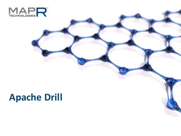 Apache Drill©MapR Technologies - Confidential   1