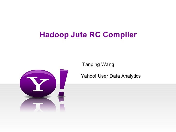 March 2012 HUG: JuteRC compiler