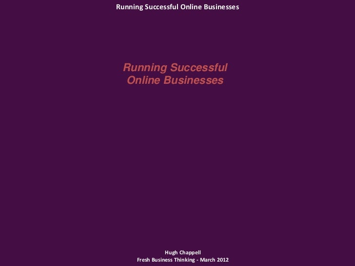 Hugh Chappell - Running Successful Online Businesses - The Online Business Makeover - 12/03/2012