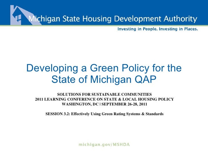 Developing a Green Policy for the State of Michigan QAP SOLUTIONS FOR SUSTAINABLE COMMUNITIES 2011 LEARNING CONFERENCE ON ...