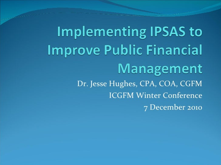 Hughes implementing ipsas to improve public financial management