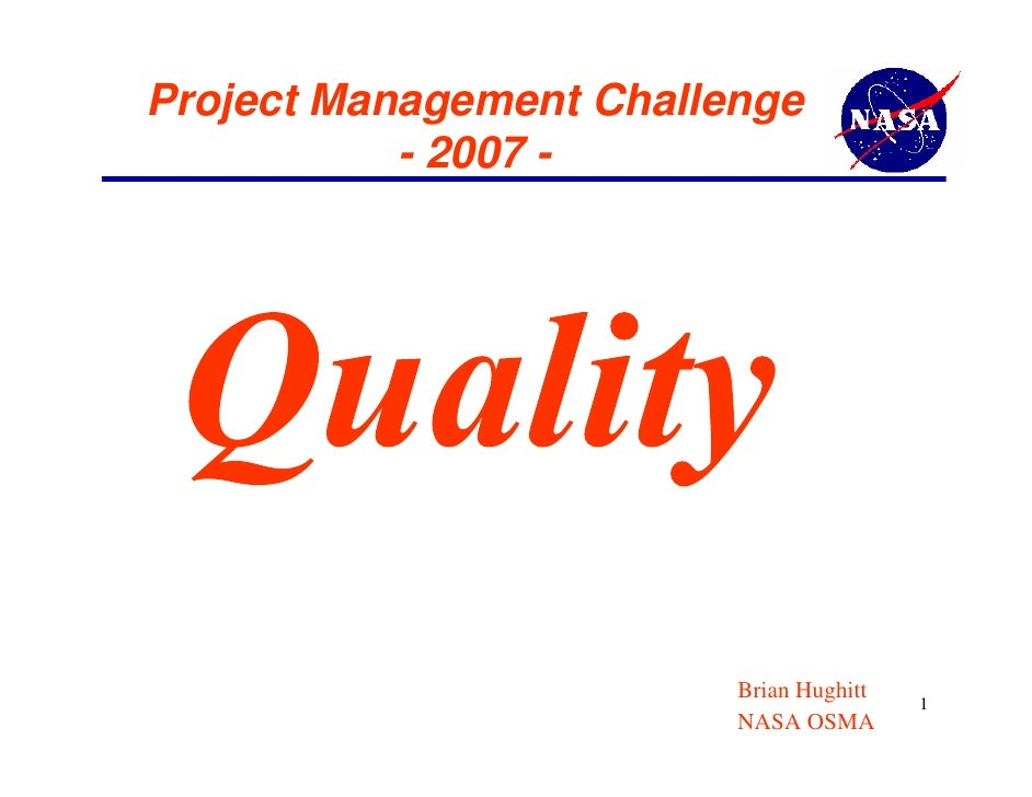 Project Management Challenge           - 2007 -                         Brian Hughitt   1                         NASA OSMA