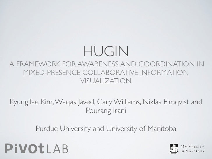 HUGINA FRAMEWORK FOR AWARENESS AND COORDINATION IN    MIXED-PRESENCE COLLABORATIVE INFORMATION                  VISUALIZAT...