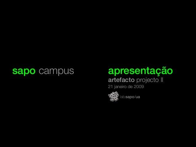 sapo campus apresentação artefacto projecto II 21 janeiro de 2009