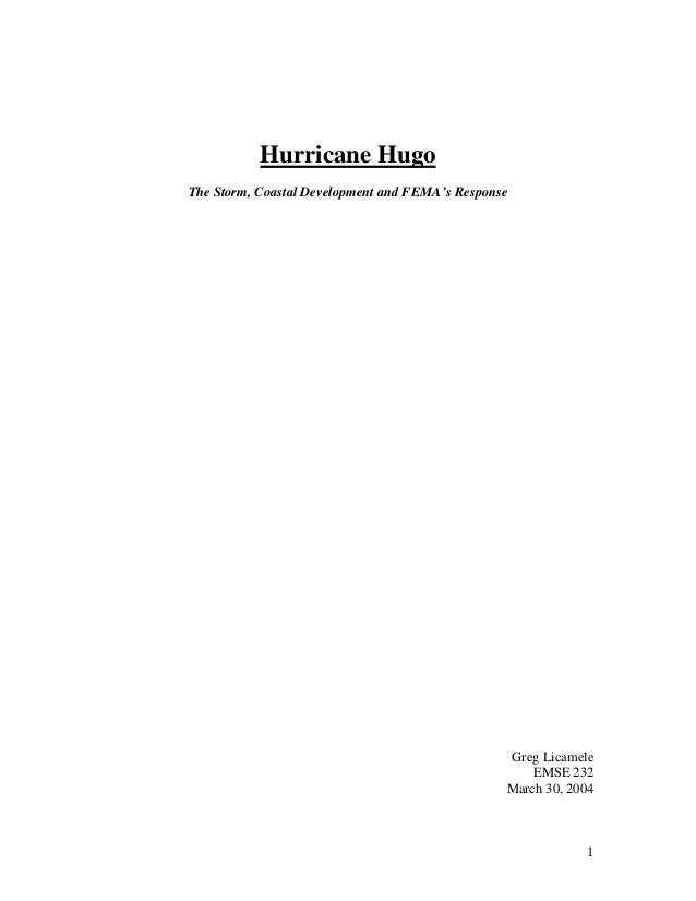 Hurricane HugoThe Storm, Coastal Development and FEMA's Response                                                 Greg Lica...