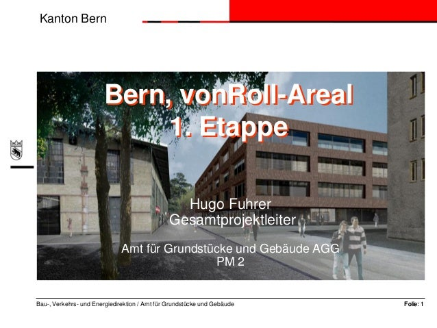 Kanton Bern                       Bern, vonRoll-Areal                            1. Etappe                                ...