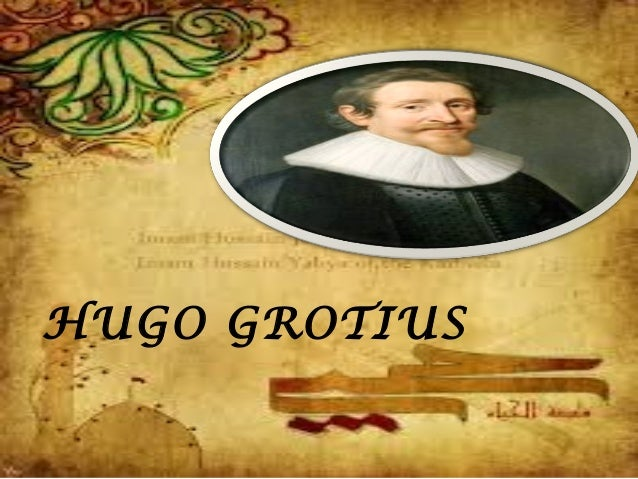 Hugo grotius and immanuel kant and pierre- GROUP 4