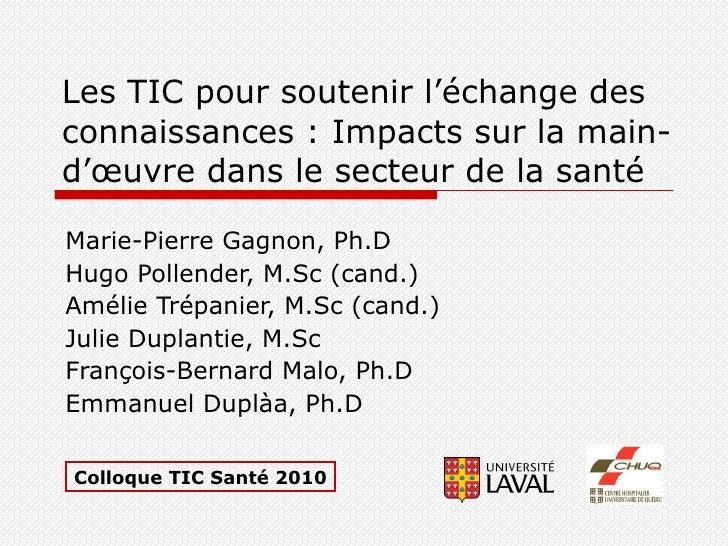 Les TIC pour soutenir l'échange des connaissances: Impacts sur la main-d'œuvre dans le secteur de la santé Marie-Pierre G...