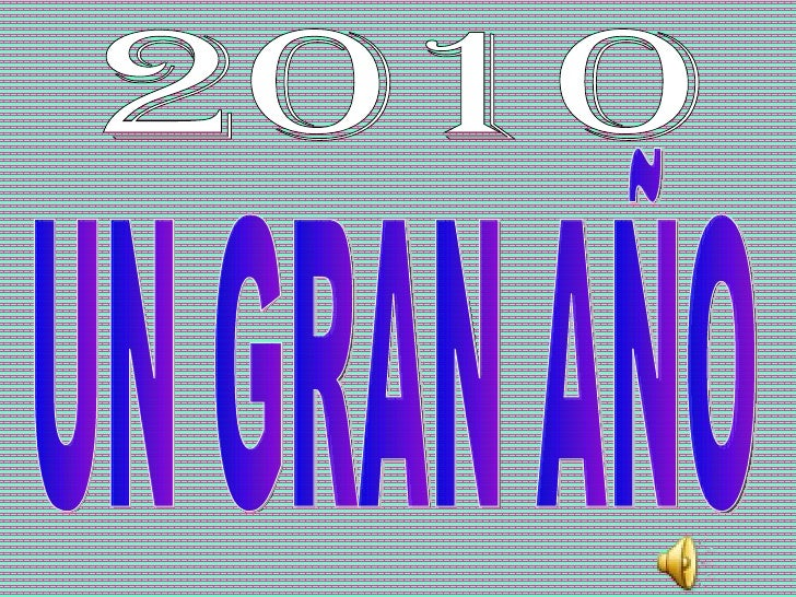 UN GRAN AÑO 2010