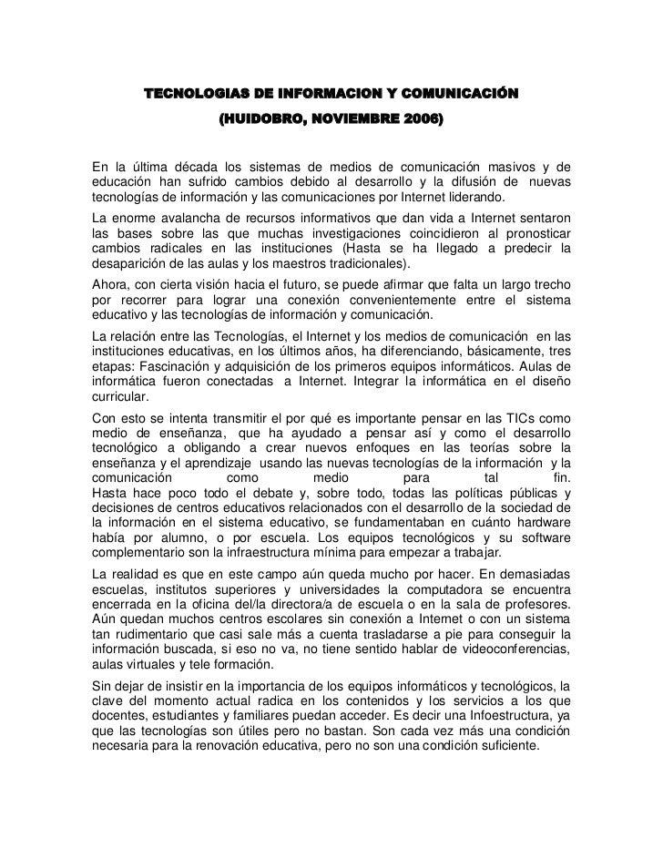 TECNOLOGIAS DE INFORMACION Y COMUNICACIÓN<br />(HUIDOBRO, NOVIEMBRE 2006)<br />En la última década los sistemas de medios ...