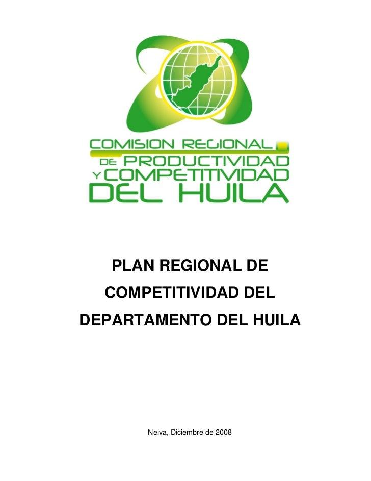 PLAN REGIONAL DE  COMPETITIVIDAD DELDEPARTAMENTO DEL HUILA      Neiva, Diciembre de 2008