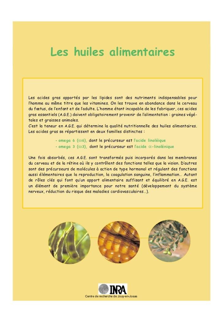 Les huiles alimentairesLes acides gras apportés par les lipides sont des nutriments indispensables pourl'homme au même tit...