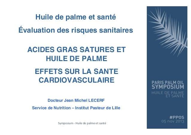 Jean Michel Lecerf - Effets des acides gras saturés et de l'huile de palme sur la santé cardiovasculaire
