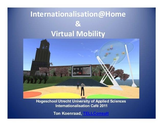 Internationalisation@Home & Virtual Mobility  Hogeschool Utrecht University of Applied Sciences Internationalisation Café ...