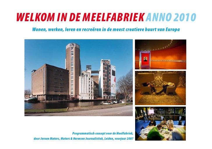 WElkom in DE mEElfabriEk anno 2010    Wonen, werken, leren en recreëren in de meest creatieve buurt van Europa            ...